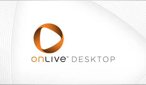Onlive Desktop Feature