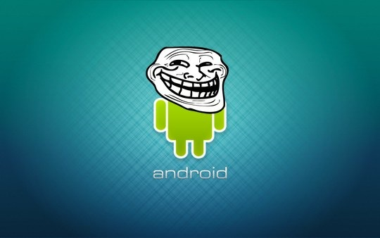Troll Android LAWLs
