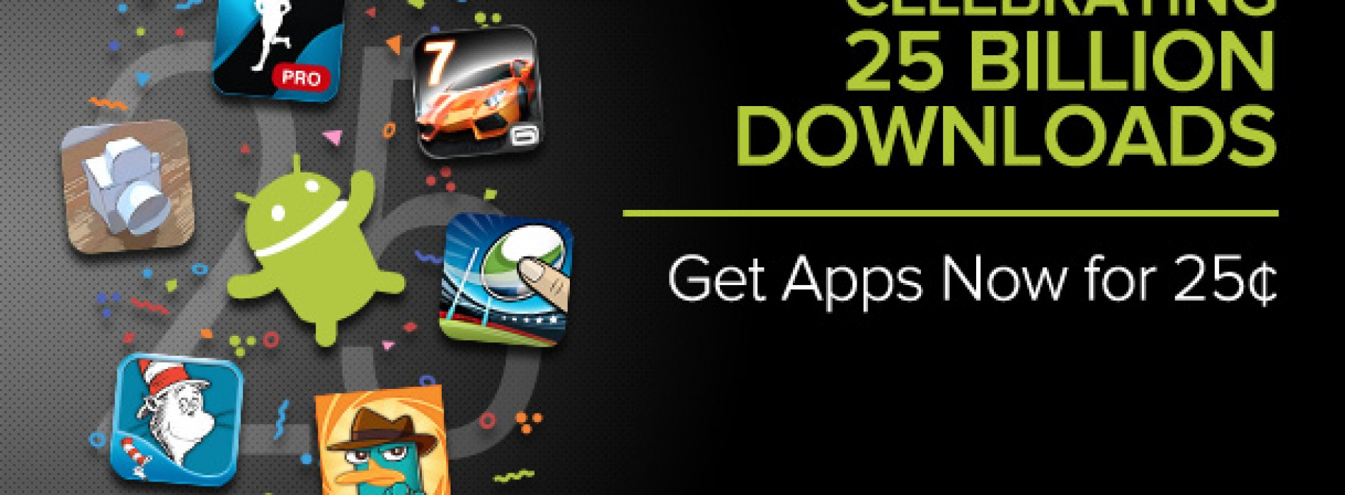 List of apps discounted to 25¢ to celebrate 25 Billion app installs
