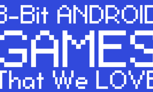 Eight 8-Bit Android games we love