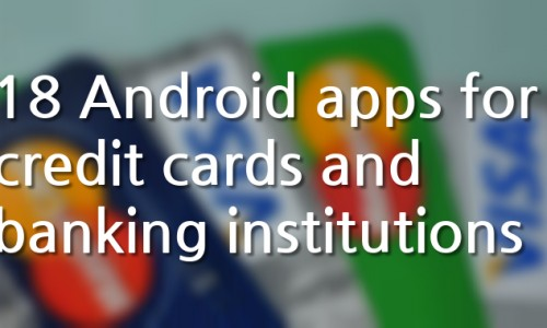 18 Android apps for credit cards and banking institutions