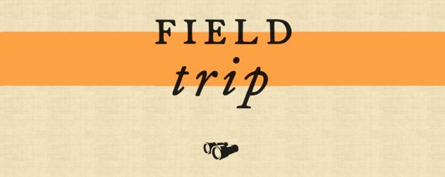 Field Trip 1