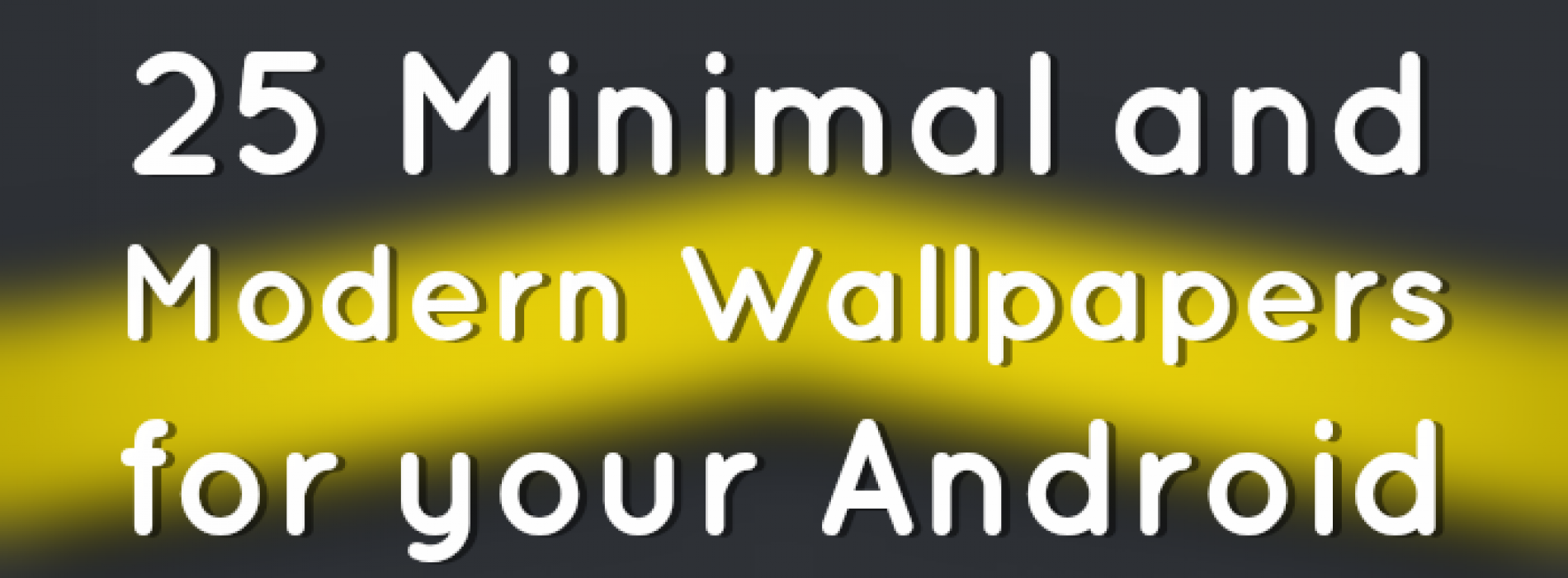 25 minimal and modern wallpapers for your Android