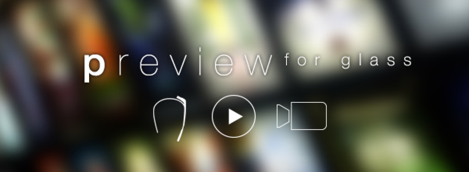 Preview for Glass lets you watch movie trailers by looking at posters