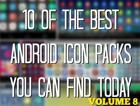 10 of the best Android icon packs you can find today (Volume 8) | Drippler - Apps, Games, News, Updates & Accessories