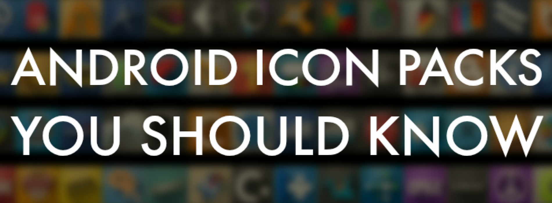 Icon packs that you must have on your Android device…Round Two