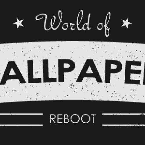 Reboot: Welcome to the World of Wallpapers!