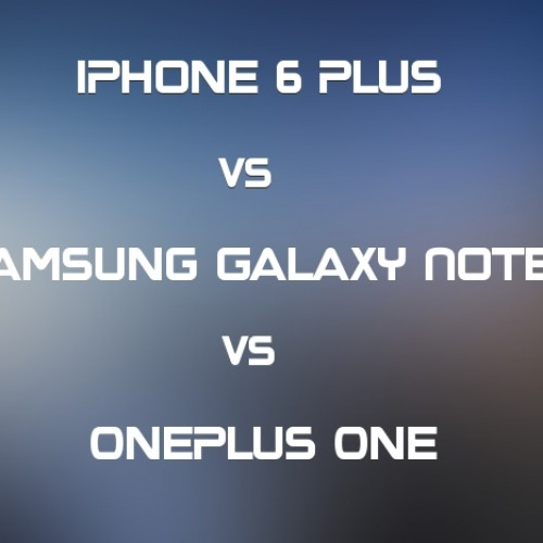 Battle of the Phablets: iPhone 6 Plus vs Galaxy Note 4 vs OnePlus One