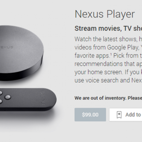 Google's Nexus Player delayed by FCC, out of stock in Google Play