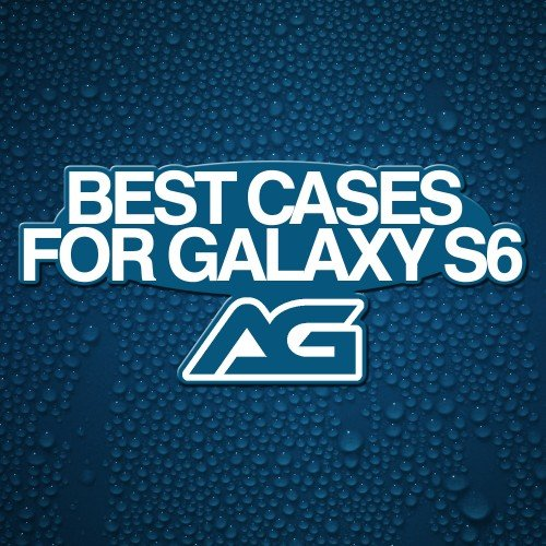 Best cases for Samsung Galaxy S6