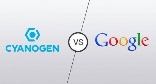 cyanogens-vs-google1-526x285