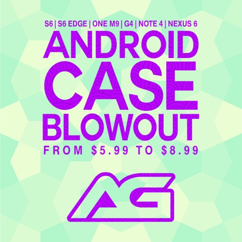 Android Case Blowout, $5.99 – $8.99