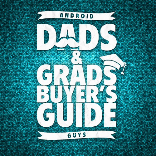 Dads & Grads Buyer's Guide