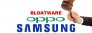 Samsung Oppo Bloatware