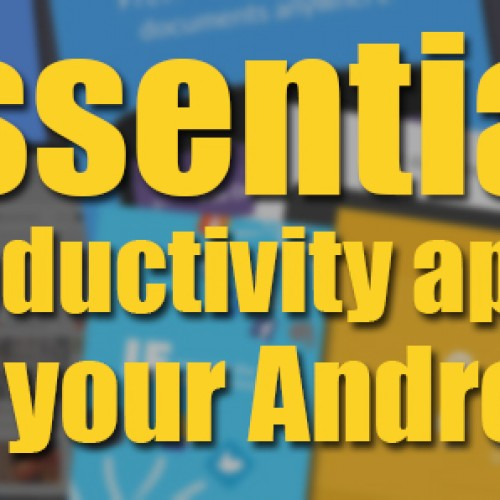 Essential productivity apps for your Android