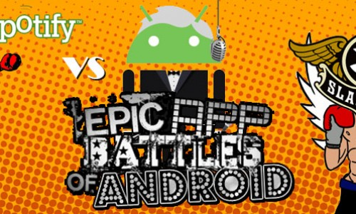 Epic App Battles of Android Round 5: Spotify vs. Slacker