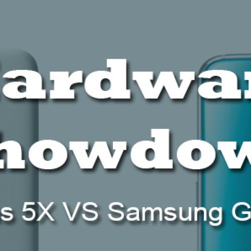 HARDWARE SHOWDOWN: LG Nexus 5X versus Samsung Galaxy S6