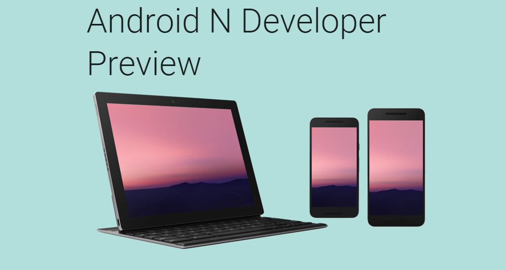 Google announced the Android N Developer Preview- here's ...