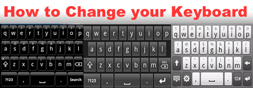Welcome To Android #1: How To Change Your Keyboard