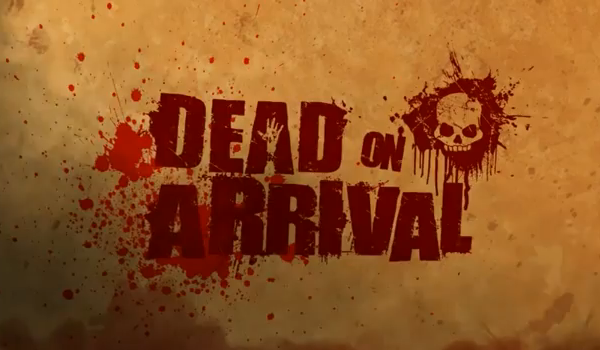 Dead on Arrival on XperiaPLAY - Trailer [VIDEO]