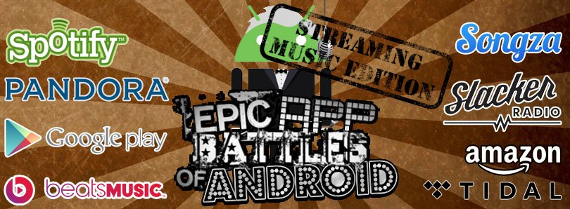 Introducing Epic App Battles of Android: streaming music apps