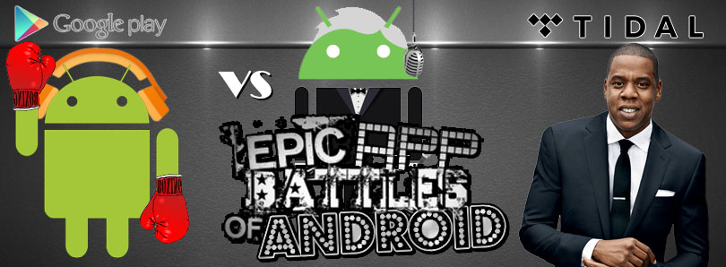 Epic App Battles Google Play vs Tidal