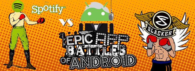 Epic App Battles Spotify vs Slacker